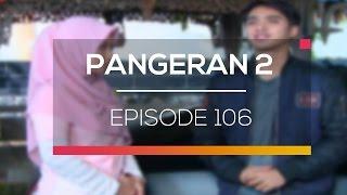 Pangeran 2 - Episode 106