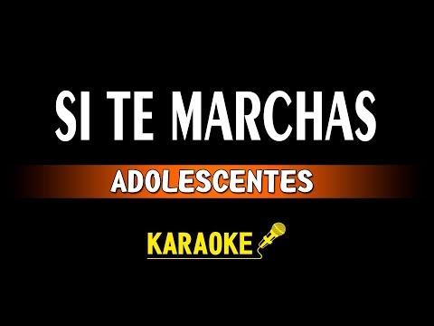 "ADOLESCENTES ""SI TE MARCHAS"" -  KARAOKE"