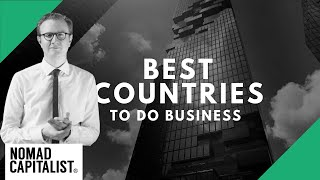 Best and Easiest Countries to Do Business in 2019