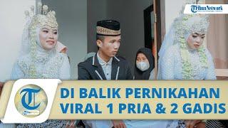 Di Balik Viral Pemuda Lombok Nikahi 2 Gadis Sekaligus, Suami kini Justru Bingung