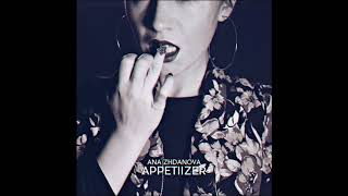 Ana Zhdanova   Appetiizer (full Album) 2017