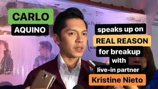 CARLO Aquino on reason behind his BREAKUP with live-in partner Kristine Nieto