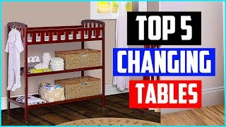 The 5 Best Changing Tables Of 2019