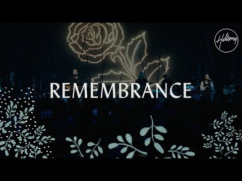 Remembrance - Hillsong Worship Mp3