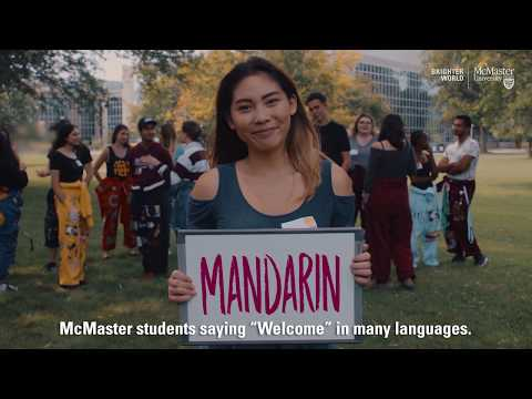 Watch McMaster University students say welcome in different languages on Youtube.