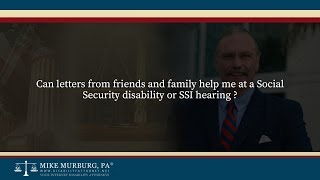 Video thumbnail: Can letters from friends and family help me at a Social Security disability or SSI hearing ?
