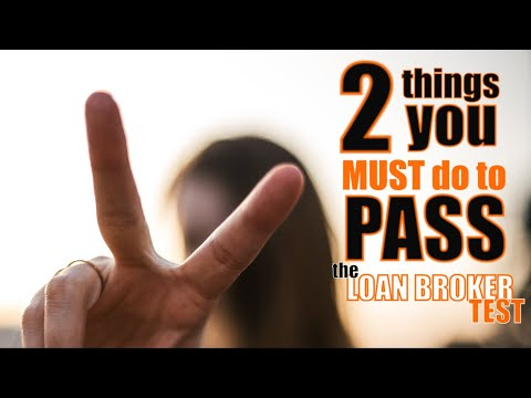 2 things you MUST do to pass the NMLS Loan Broker test the FIRST ...