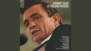 Folsom Prison Blues (Live at Folsom State Prison, Folsom, CA - January 1968)