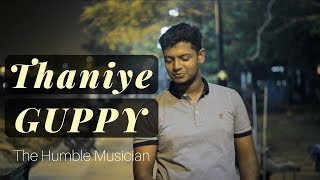 Thaniye | Guppy | Kun Faya Kun | Cover 2018 | Karthik Krishnan |