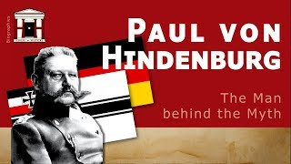Life of Paul von Hindenburg | The Myth of Tannenberg (Biography)
