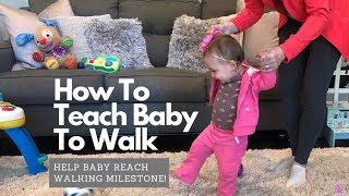 How To Teach Baby To Walk: Help Baby Reach Walking Milestone