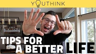 7 Tips for a Better Life!