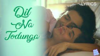 Dil Na Todunga Lyrics - Remo D'Souza | Abhi Dutt - YouTube