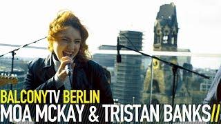MOA MCKAY & TRISTAN BANKS   TRAMP (BalconyTV)