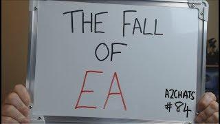 AZCHATS #84: The FALL of EA