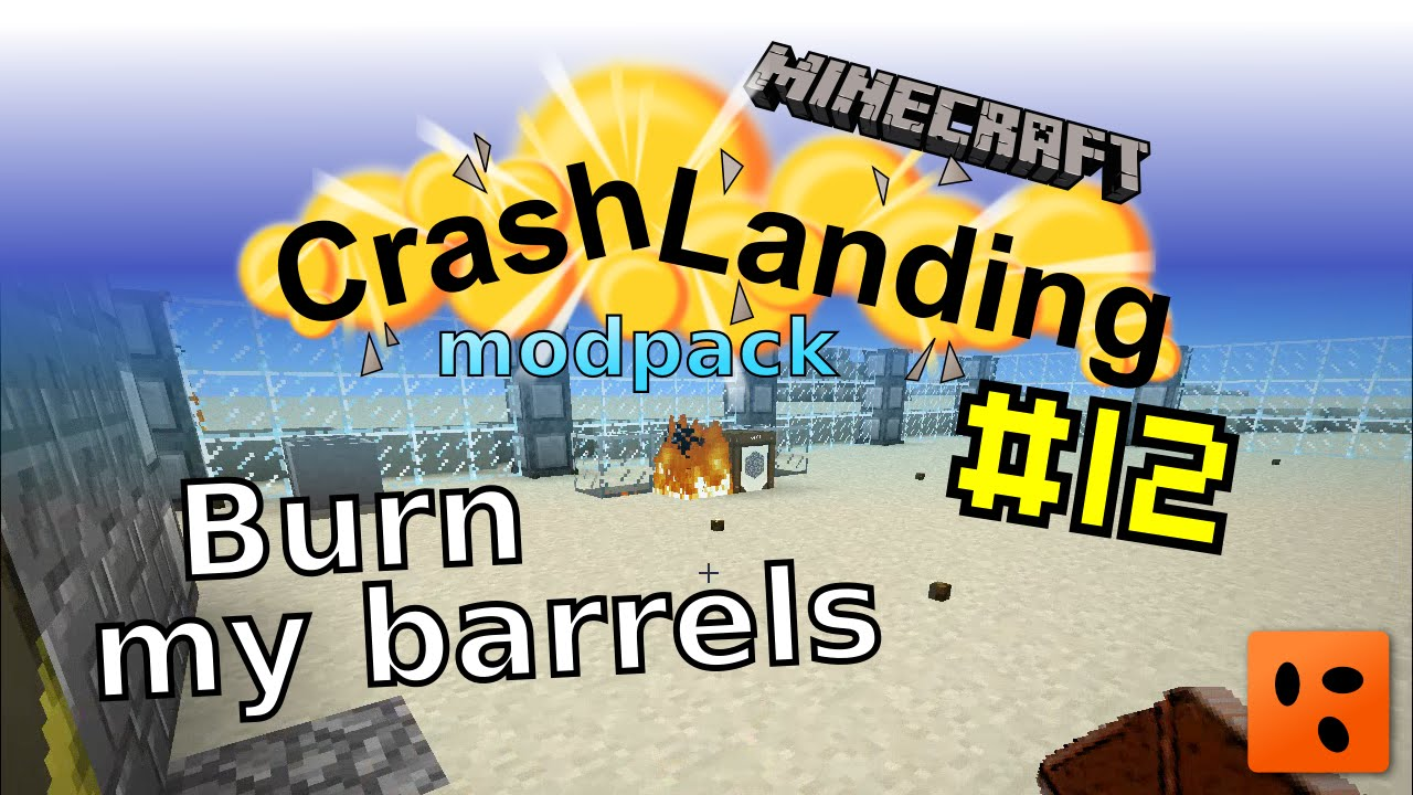 Crash Landing #12 | Burn my barrels