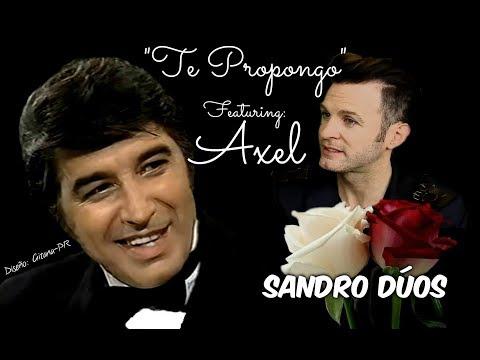 SANDRO ft.  AXEL  ~ Te Propongo