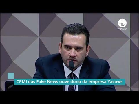 CPMI das Fake News ouve dono da empresa Yacows - 19/02/20