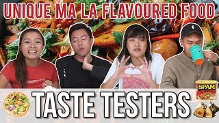 UNIQUE MA LA-FLAVOURED FOOD | Taste Testers | EP 58