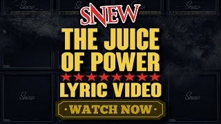 SNEW - THE JUICE OF POWER (Official Lyric Video)
