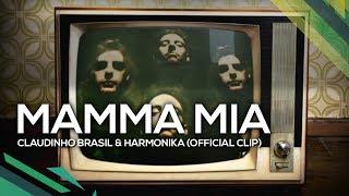 Mamma Mia - Claudinho Brasil & Harmonika (Official Clip)