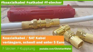 Koaxialkabel / Sat Kabel / Antennen Kabel verlängern - schnell und unter 5 Euro