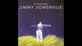 Jimmy Somerville  By Your Side(The Miss You Like Crazy Mix)