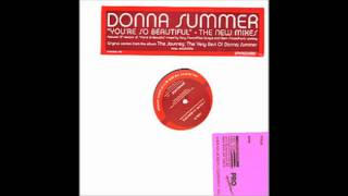 You're So Beautiful (the Ultimate Club Mix) - Donna Summer.