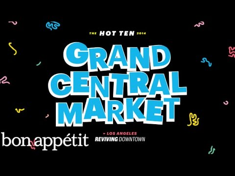 Grand Central Market: Reviving Downtown LA – Bon Appetit's Best New Restaurants in America 2014