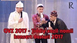 QVZ 2017 - Jiddiy xazil nomli konsert dasturi 2017