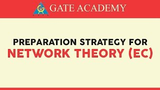 1. Network Theory- Preparation Strategy for GATE 2018/19 (EC)
