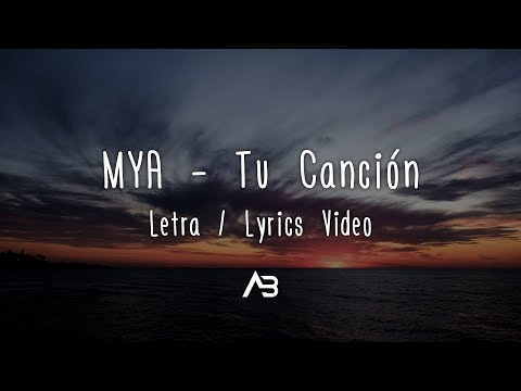 MYA - Tu Canción (Letra / Lyrics Video)