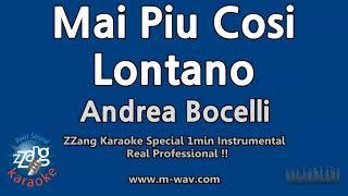 Andrea Bocelli-Mai Piu Cosi Lontano (1 Minute Instrumental) [ZZang KARAOKE]