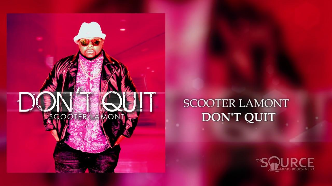 Scooter Lamont DON'T QUIT (single)