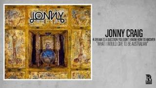 Jonny Craig - What I Would Give to be Australian