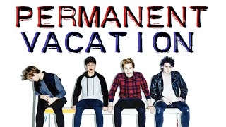 5SOS - Permanent Vacation (Lyrics & Pictures)