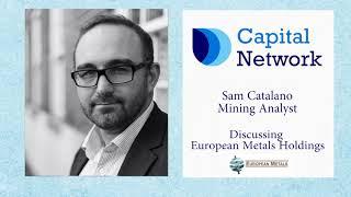 capital-network-s-sam-catalano-on-european-metals-holdings-22-08-2017