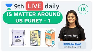 Is Matter Around us Pure? - Lecture 1 | Class 9 | Unacademy Foundation - Chemistry | Seema Rao