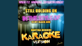 Still Holding On (In the Style of Clint Black and Martina Mcbride) (Karaoke Version)