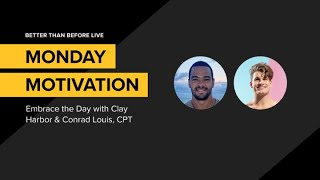 Monday Motivation with Clay Harbor and Conrad Louis