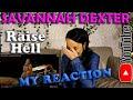 Savannah Dexter - Raise Hell, My First Time Reaction