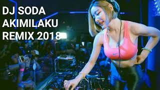 DJ SODA AKIMILAKU REMIX 2018