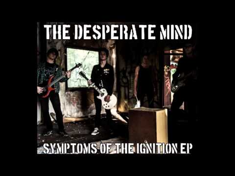 The Desperate Mind - The Desperate Mind - Symptoms of the Ignition FULL EP (2014)