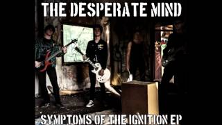 Video The Desperate Mind - Symptoms of the Ignition FULL EP (2014)