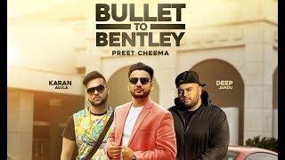 Bullet To Bentley  Preet Cheema