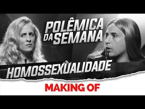 MAKING OF - EP04: HOMOSSEXUALIDADE