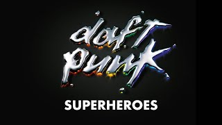 "Video thumbnail of ""Daft Punk - Superheroes (Official audio)"""