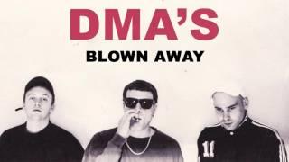DMA'S - Blown Away