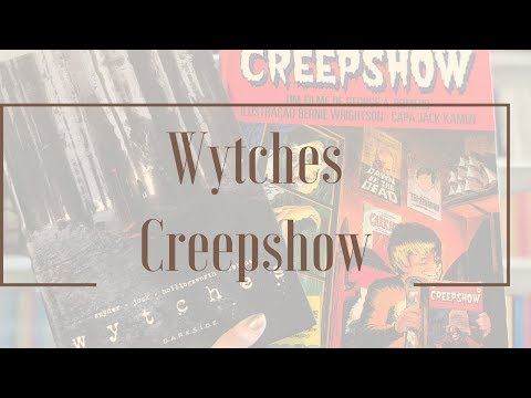 [HQ] Wytches e Creepshow | Mari Dal Chico