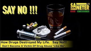How Drugs Destroyed My Life, & Don
